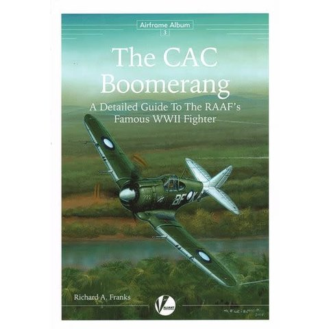 CAC Boomerang: A Detailed Guide To The RAAF's Famous WWII Fighter:Airframe Album #3 AA#3 softcover