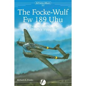 VALIANT WINGS Focke Wulf FW189 Uhu: Detailed Guide to the Luftwaffe's Flying Eye: Airframe Album #6 AA#6 softcover