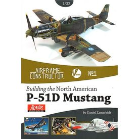 VALIANT WINGS Building the North American P51D Mustang Zoukei-Mura 1:32nd kit:: Airframe Constructor #1 AC#1 Softcover