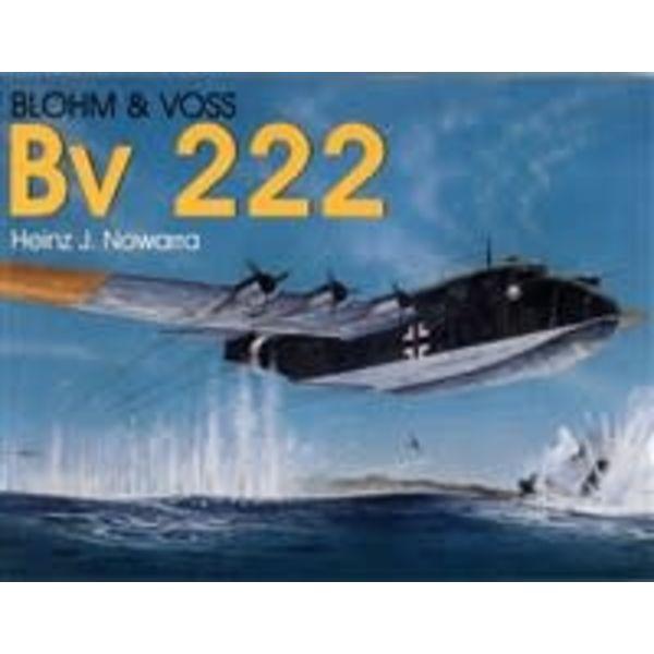 Schiffer Publishing Blohm & Voss BV222: Schiffer Military History Softcover