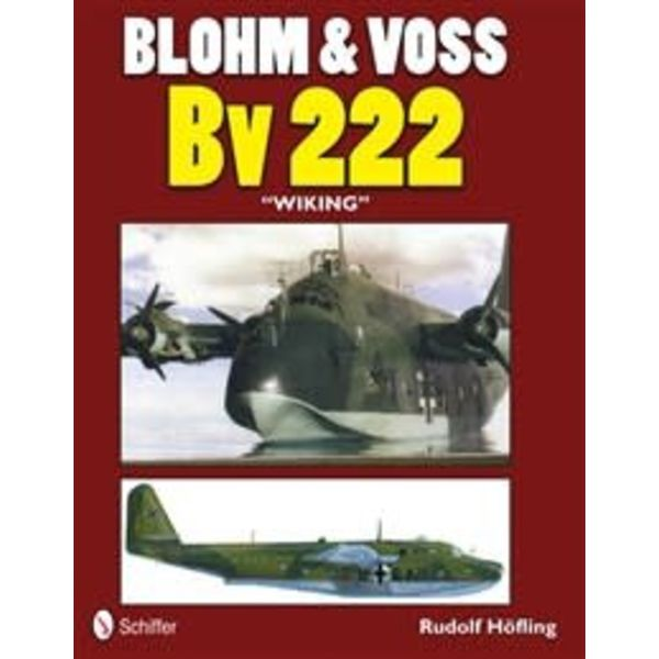 Schiffer Publishing Blohm & Voss BV222 Wiking Softcover