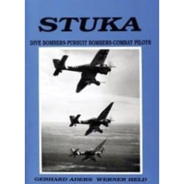 Schiffer Publishing Stuka: Dive Bombers, Pursuit Bombers, Combat Pilots Hardcover