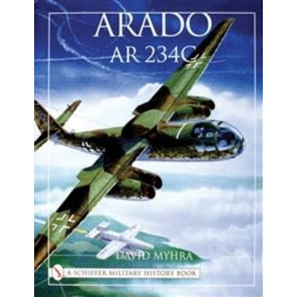 Schiffer Publishing Arado AR234C: An Illustrated History hardcover +NSI+