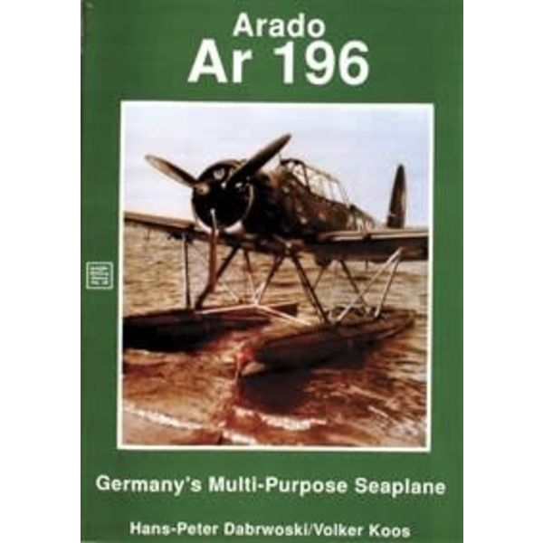 Schiffer Publishing Arado AR196: Germany's Multi-Purpose Seaplane SC