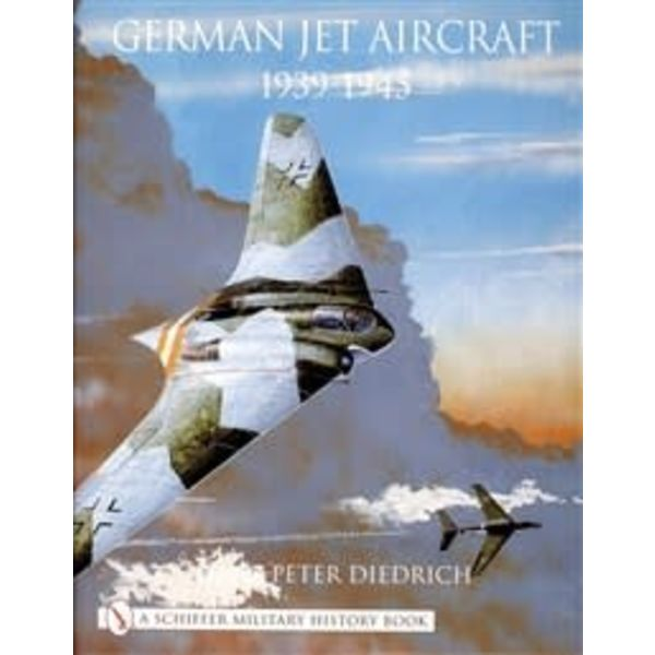 Schiffer Publishing German Jet Aircraft: 1939-1945 Schiffer Military History hardcover