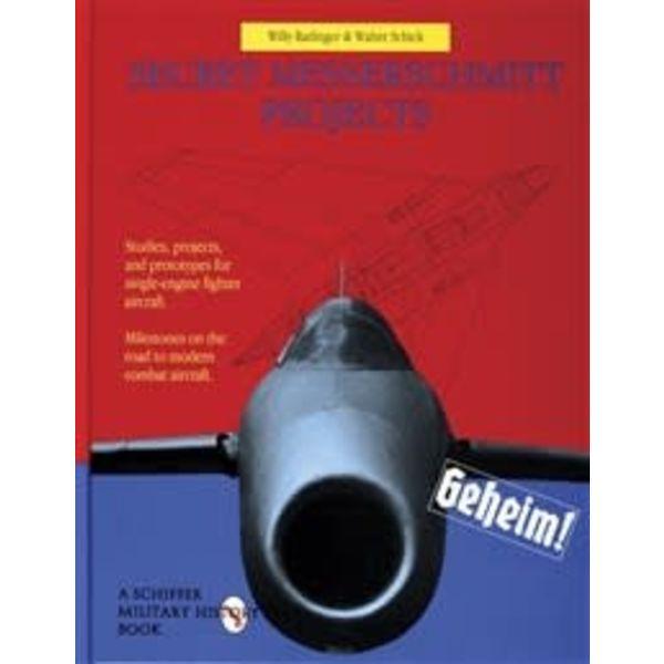 Schiffer Publishing Secret Messerschmitt Projects hardcover