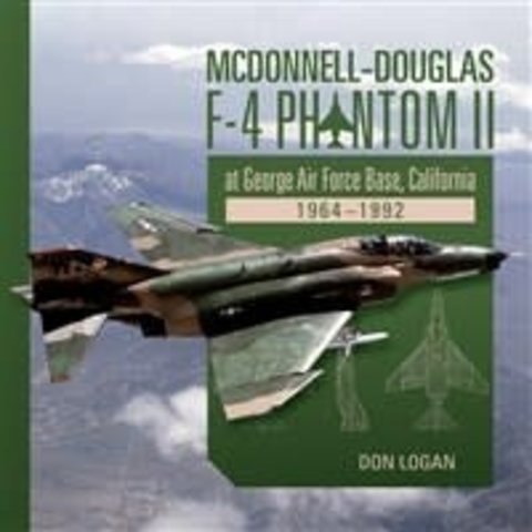McDonnell Douglas F4 Phantom II at George Air Force Base, California 1964–1992 hardcover