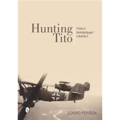 Hunting Tito: Nachtschlactgruppe 7 in World War II hardcover