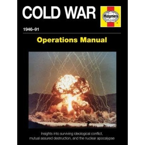 Cold War: Operations Manual: 1946-1991 hardcover