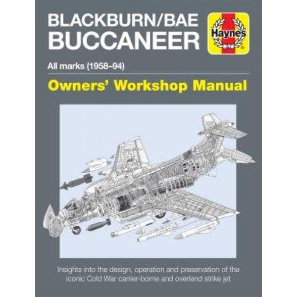 Haynes Publishing Blackburn Buccaneer: All Marks: 1956-1994: Owners' Workshop Manual Hardcover