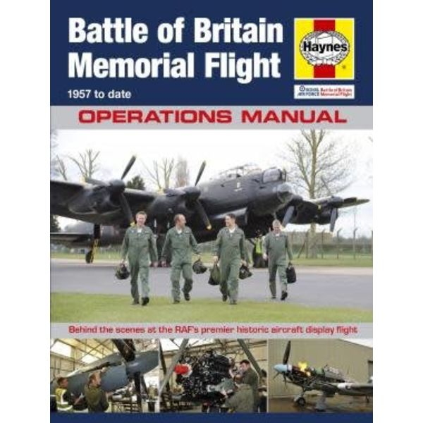 Haynes Publishing Battle of Britain Memorial Flight: Operations Manual: 1957 to date hardcover