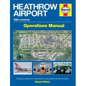 Haynes Publishing Heathrow Airport: 1929 Onwards: Airfield Operations Manual hardcover