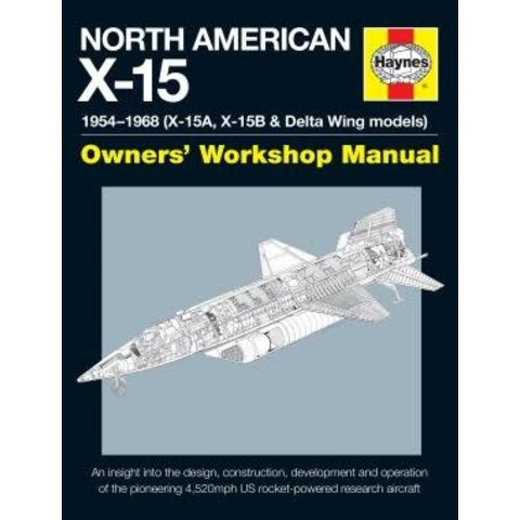 North American X15: 1954-1968 Owner's Workshop Manual hardcover