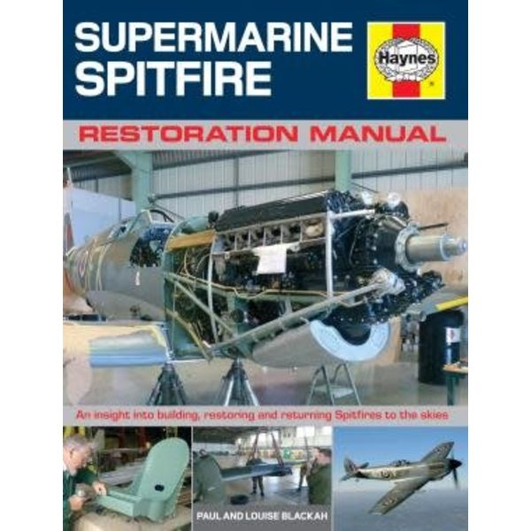 Haynes Publishing Supermarine Spitfire: Restoration Manual hardcover