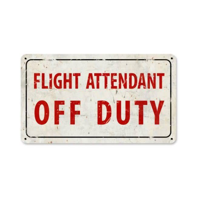 2acdad80558 Flight Attendant Attendant Off Duty Metal Sign