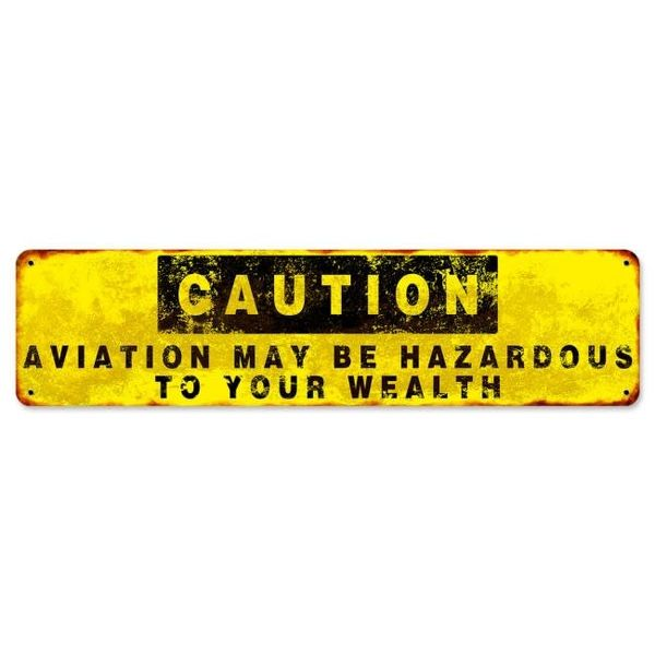 Caution Aviation Hazardous Metal Sign