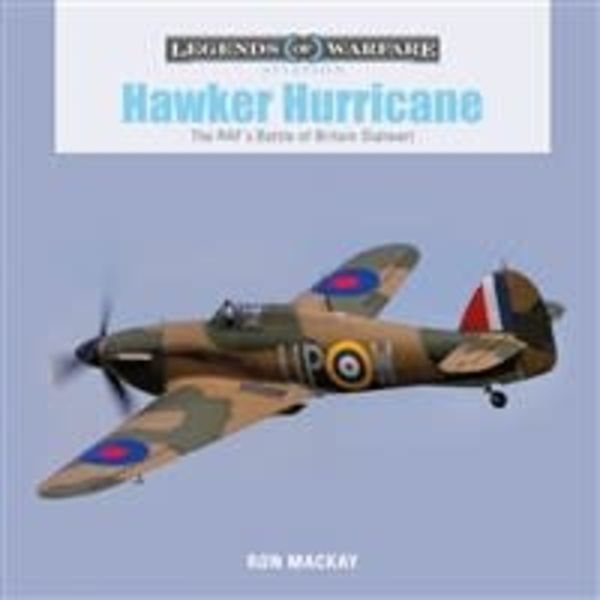 Schiffer Publishing Hawker Hurricane: Legends of Warfare hardcover