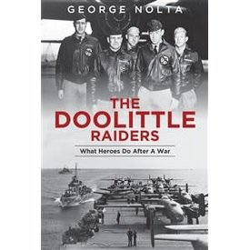 Schiffer Publishing Doolittle Raiders: What Heroes do After a War softcover