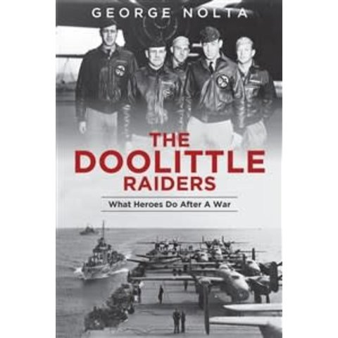 Doolittle Raiders: What Heroes do After a War softcover