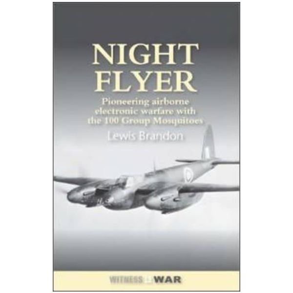 Crecy Publishing Night Flyer: Pioneering Airborne Electronic Warfare with 100 Group Mosquitos softcover