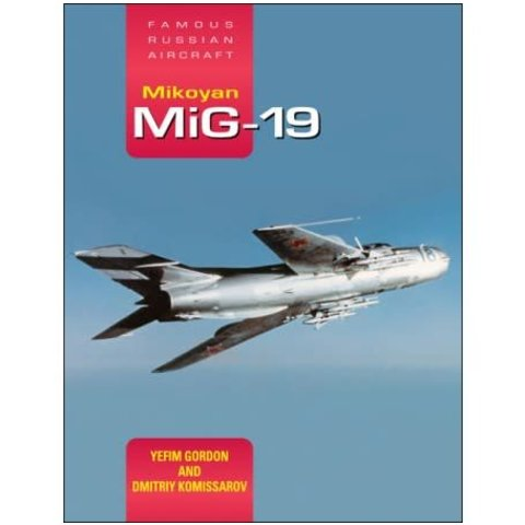Mikoyan MIG19: Famous Russian Aircraft: FRA hardcover