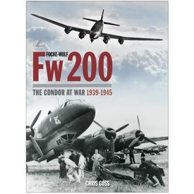 Classic Publications Focke Wulf Fw200: The Condor at War: Classic #28 HC