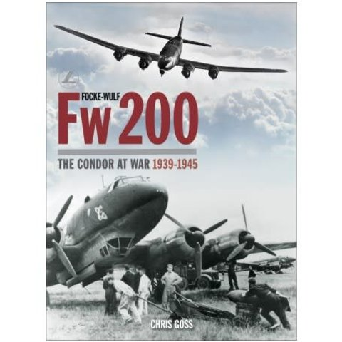 Focke Wulf Fw200: The Condor at War: 1939-1945 hardcover (Classic #28)