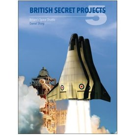Crecy Publishing British Secret Projects: Volume 5: Britain's Space Shuttle hardcover