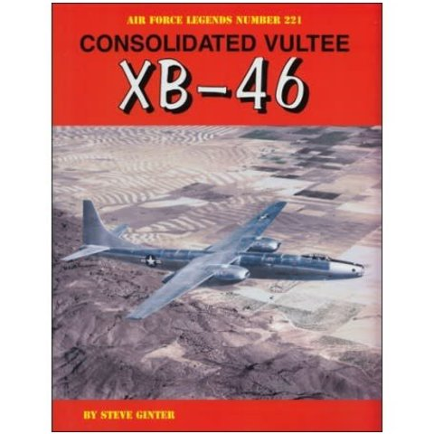 Consolidated Vultee XB46: Air Force Legends #221