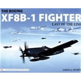 Schiffer Publishing Boeing XF8B1 Fighter: Last of the Line hardcover