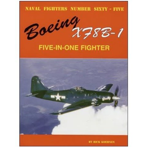 Boeing XF8B1 Five-in-One Fighter: Naval Fighters #65 softcover