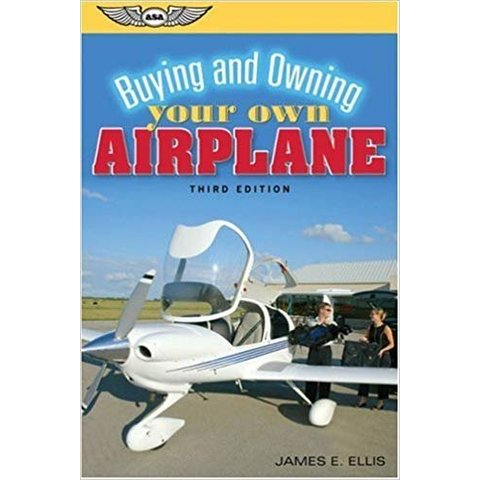 Buying & Owning Your Own Airplane 3rd Edition