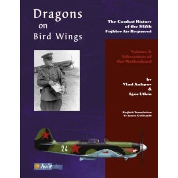 Dragons on Bird Wings: Combat History of 812th Fighter Regiment: Volume 1 softcover