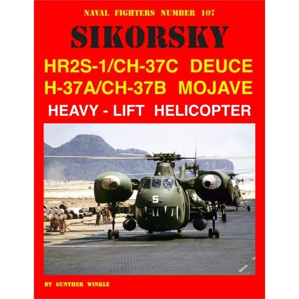 Naval Fighters Sikorsky HR2S1 / CH37C, Deuce, H37A / CH37B Mojave Heavy Lift helicopter: Naval Fighters #107 softcover