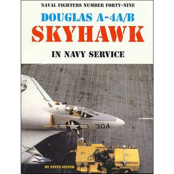 Naval Fighters Douglas A4A / A4B Skyhawk in US Navy Service: Naval Fighters #49 softcover