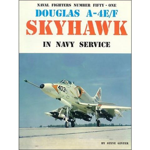 Douglas A4E/F Skyhawk in US Navy: Naval Fighters #51 softcover