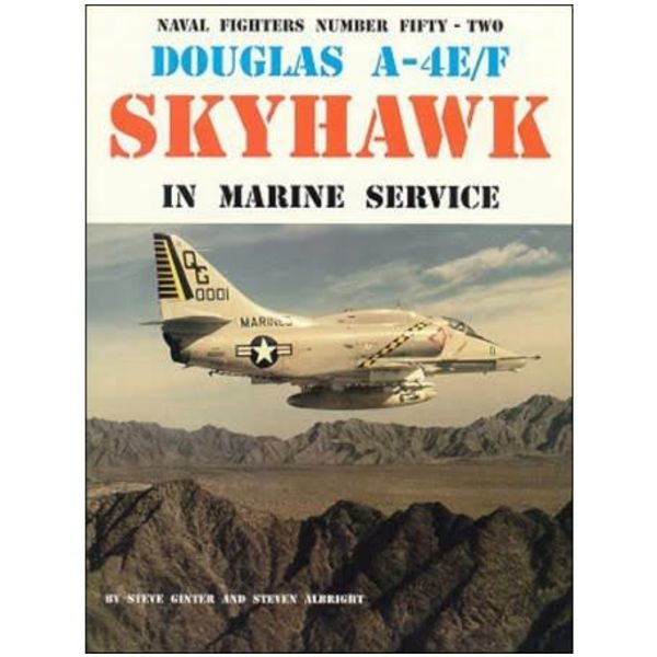 Naval Fighters Douglas A4E/F Skyhawk in Marine Service: Naval Fighters #52 softcover