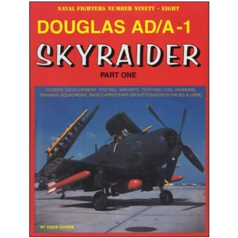 Douglas AD/A1 Skyraider: Part.1: Naval Fighters #98 softcover