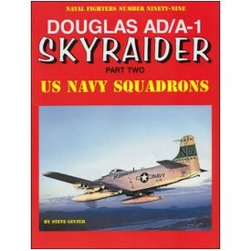 Naval Fighters Douglas AD/A1 Skyraider: Pt.2:US Navy Sqns: NF#99 SC