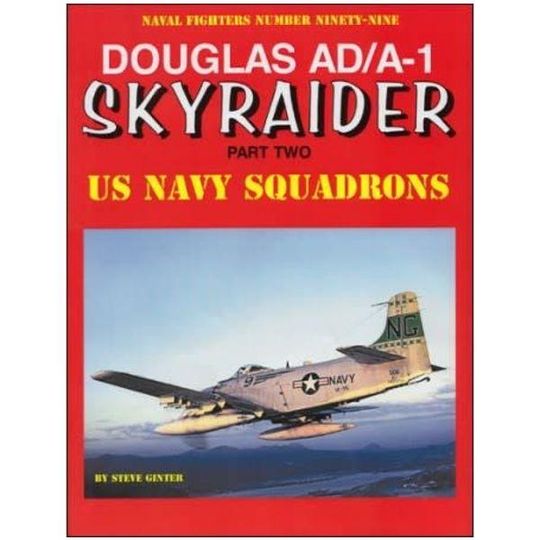 Naval Fighters Douglas AD/A1 Skyraider: Pt.2:US Navy Sqns: NF#99 SC
