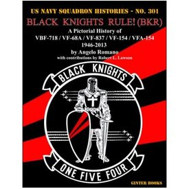 Ginter Books Black Knights Rule! BKR: Pictorial History of VBF718, VF68A, VF837, VFA154: 1946-2013 USNSH #203 softcover