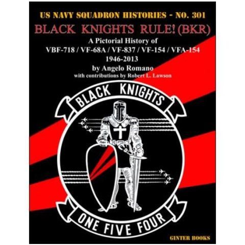 Black Knights Rule! BKR: Pictorial History of VBF718, VF68A, VF837, VFA154: 1946-2013 USNSH #203 softcover
