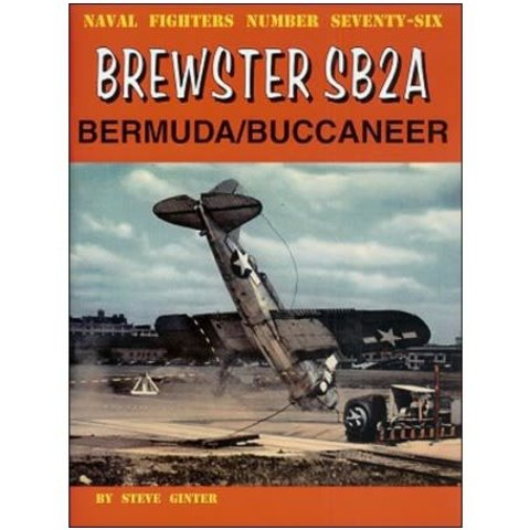 Brewster SB2A Bermuda / Buccaneer: Naval Fighters #76 softcover