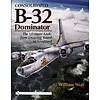 Consolidated B32 Dominator: Ultimate Look: From Drawing Board to Scrapyard hardcover