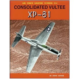 Ginter Books Consolidated Vultee XP81: Air Force Legends AFL #214 softcover