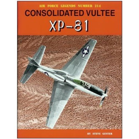Consolidated Vultee XP81: Air Force Legends AFL #214 softcover