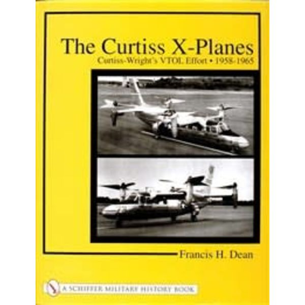 Schiffer Publishing Curtiss X-Planes: Curtiss Wright's VTOL effort: 1958-1965 hardcover ++NSI++