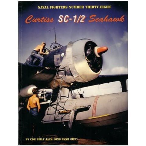 Curtiss SC1/2 Seahawk: Naval Fighters #38 Softcover