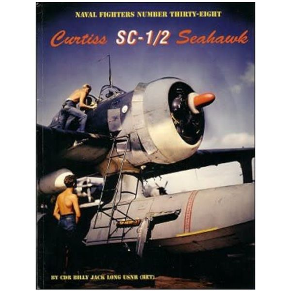 Naval Fighters Curtiss SC1/2 Seahawk: Naval Fighters #38 Softcover