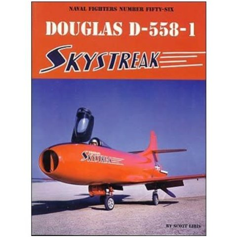 Douglas D558-1 Skystreak: Naval Fighters #56 softcover